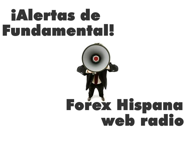 Alerta de Fundamental de Forex Hispana